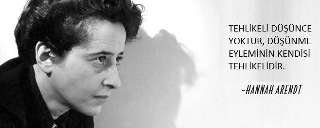 Hannah Arendt'in bir sözü